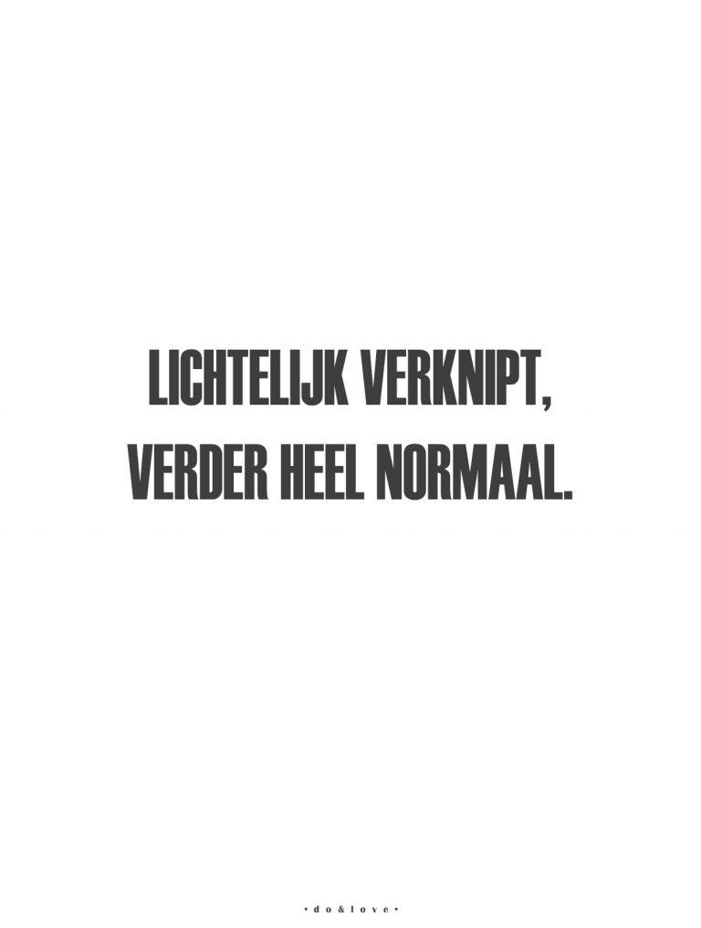 • Verder heel normaal •
